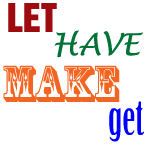 let have make get