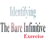 identifying the bare infinitive exercise