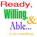 ready willing able to do