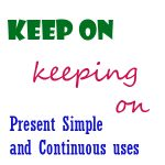 keep doing continuous tense