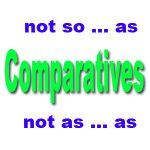 comparatives not as so