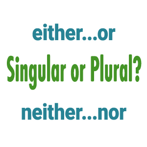"Singular and Plural Verbs with ""Either…or"" and ""Neither…nor"""